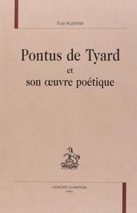 Eva Kushner - Pontus de Tyard et son oeuvre poétique.