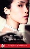 Eva Leigh - Chroniques à l'encre rouge Tome 2 : Le coeur du scandale.
