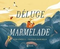 Eva Lindell et Cecilia Heikkilä - Déluge et Marmelade.