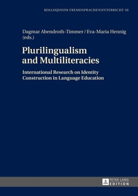 Eva-maria Hennig et Dagmar Abendroth-timmer - Plurilingualism and Multiliteracies - International Research on Identity Construction in Language Education.