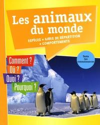 Les animaux du monde - Espèces, aires de répartitions, comportements.pdf