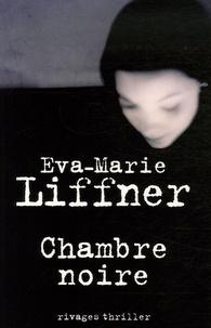 Eva-Marie Liffner - Chambre noire.