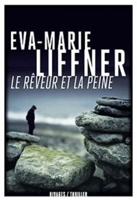 Eva-Marie Liffner - Le Rêveur et la Peine.