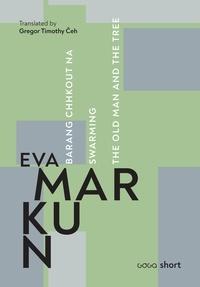 Eva Markun et Gregor Timothy Čeh - Barang chhkout na • Swarming • The old man and the tree.