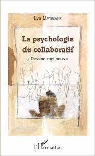 La psychologie du collaboratif - Dessine-moi nous.pdf
