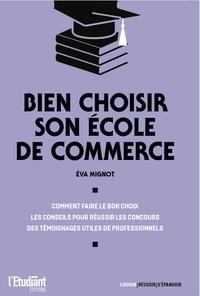 Eva Mignot - Bien choisir son école de commerce.