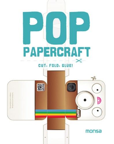 Eva Minguet - Pop papercraft : cut, fold, glue !.