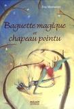 Eva Montanari - Baguette magique et chapeau pointu.