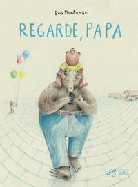 Eva Montanari - Regarde, papa.