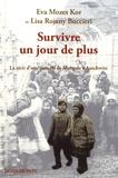 Eva Mozes Kor et Lisa Rojany - Survivre un jour de plus - Le récit d'une jumelle de Mengele à Auschwitz.
