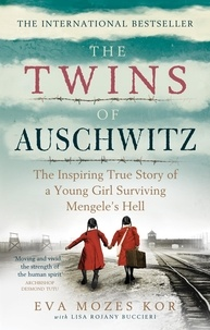 Eva Mozes Kor et Lisa Rojany Buccieri - The Twins of Auschwitz - The inspiring true story of a young girl surviving Mengele's hell.