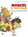 Eva Muszynski et Karsten Teich - Marcel le cowboy Tome 2 : Un poney presque parfait.