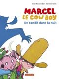 Eva Muszynski et Karsten Teich - Marcel le cowboy Tome 4 : Un bandit dans la nuit.