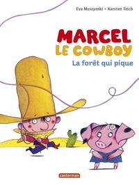 Eva Muszynski et Karsten Teich - Marcel le cowboy Tome 1 : La forêt qui pique.