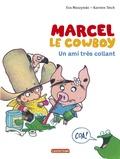 Eva Muszynski et Karsten Teich - Marcel le cowboy Tome 5 : Un ami très collant.