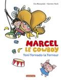 Eva Muszynski et Karsten Teich - Marcel le cowboy Tome 6 : Toni Tornado la Terreur.