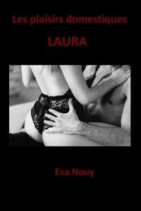 Eva Nouy - Les plaisirs domestiques - Laura.