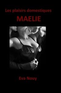 Eva Nouy - Les plaisirs domestiques - Maélie.