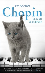 Eva Polanski - Chopin, le chat de l'espoir.