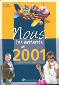 Eva Provo et Pierre Barrot - Nous, les enfants de 2001 - De la naissance à l'âge adulte.