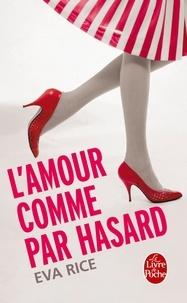 Eva Rice - L'Amour comme par hasard.