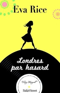 Eva Rice - Londres par hasard.
