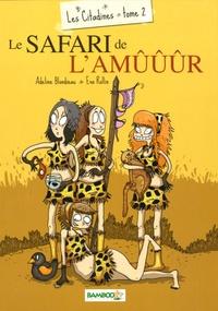 Eva Rollin et Adeline Blondieau - Les citadines Tome 2 : Le safari de l'amûûûr.