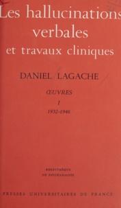 Eva Rosenblum et Daniel Lagache - Œuvres (1932-1946) - Daniel Lagache (1) - Les hallucinations verbales et travaux cliniques.