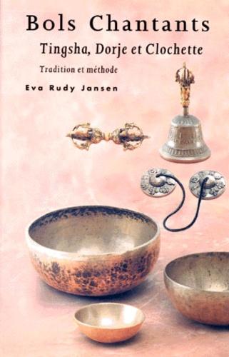 Eva Rudy Jansen - BOLS CHANTANTS. - Tingsha, Dorje et Clochette, Tradition et méthode.