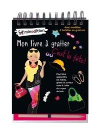 Eva Schindler - Mon livre à gratter c'est la fête ! - Avec 1 crayon en bois.