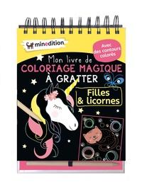 Eva Schindler - Mon livre de coloriage magique à gratter Filles & licornes - Avec un crayon en bois.