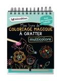 Eva Schindler - Mon livre de coloriage magique à gratter multicolore - Avec un crayon en bois.
