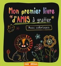Eva Schindler - Mon premier livre d'amis à gratter - Avec coloriages.