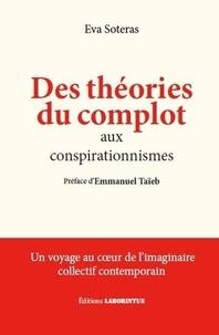 Eva Soteras - Des théories du complot aux conspirationnismes.