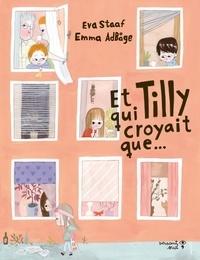 Eva Staaf et Emma Adbage - Et Tilly qui croyait que....