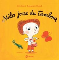 Eva Susso et Benjamin Chaud - Milo joue du tambour.