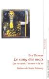 Eva Thomas - Le sang des mots - Les victimes, l'inceste et la loi.