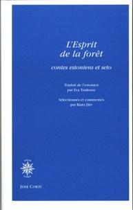 Eva Toulouze - L'Esprit de la forêt - Contes estoniens et seto.