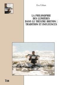 Eva Urban - La philosophie des Lumières dans le théâtre breton - Tradition et influences.