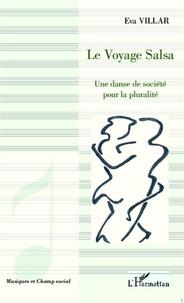 Eva Villar - Le voyage salsa - Une danse de société pour la pluralité.