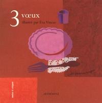 Eva Vincze - 3 voeux - Conte populaire hongrois.
