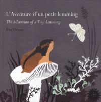Eva Vincze - L'Aventure d'un petit lemming - Conte du Grand Nord.