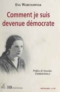 Eva Warchawiak - Comment je suis devenue démocrate.