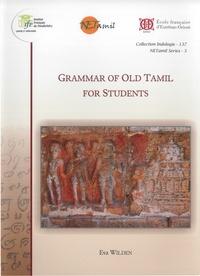 Eva Wilden - Grammar of Old Tamil for Students.