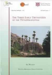 Eva Wilden - The Thre Early Tiruvantatis of the Tivyappirapantam.