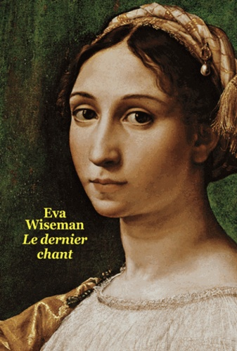 Eva Wiseman - Le dernier chant.