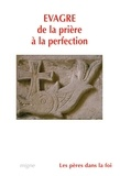 Evagre le Pontique - De la prière à la perfection.