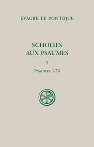 Evagre le Pontique - Scholies aux Psaumes - Tome 1 (Psaumes 1-70).