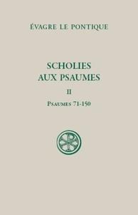 Evagre le Pontique - Scholies aux Psaumes - Tome 2 (Psaumes 71-150).