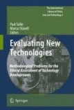 Paul Sollie - Evaluating New Technologies - Methodological Problems for the Ethical Assessment of Technology Developments..